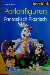 Best.Nr.:41016 Perlenfiguren, Fantastisch Plastisch von Anja Freese